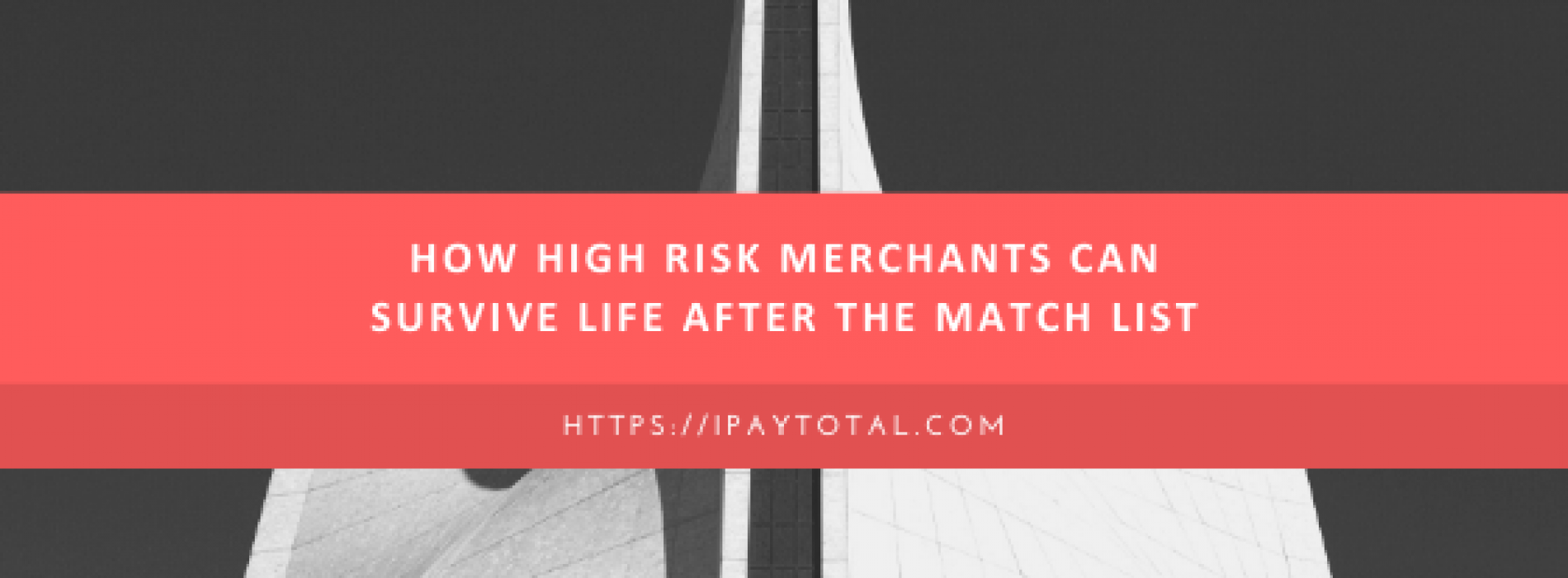 How High Risk Merchants Can Survive Life After the MATCH List